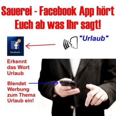 Sauerei – Facebook App hört Euch ab!