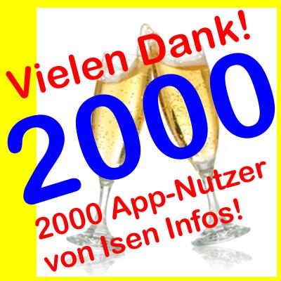 Hurra - die 2000er Marke der App Isen Infos ist geknackt. Vielen Dank an Euch!