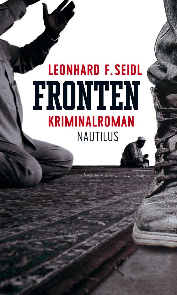 Leonhard F. Seidl Fronten Buch auf Basis des Attentates in Dorfen