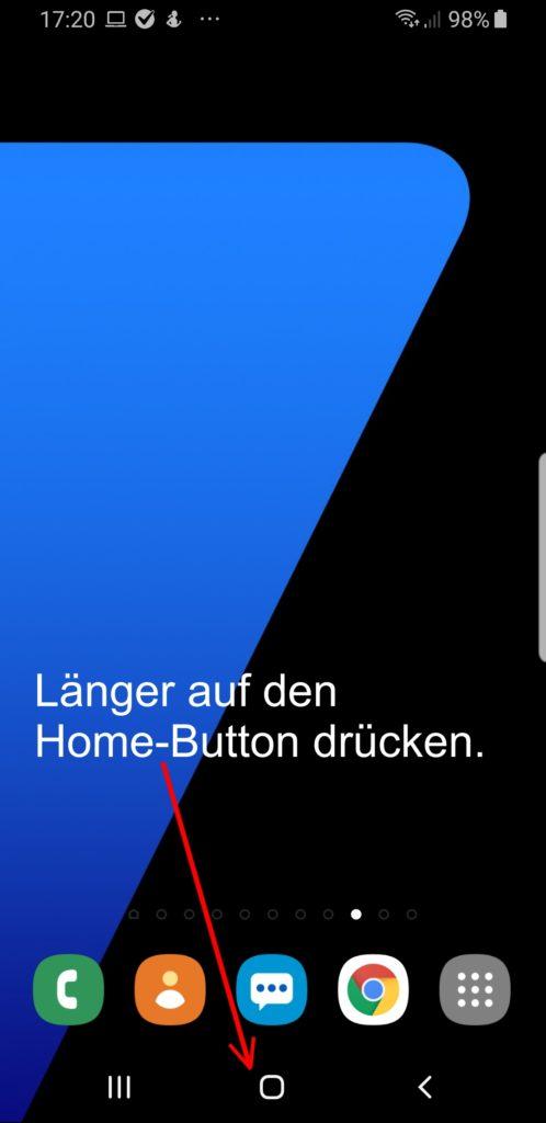 Drückt länger auf den Home-Button, damit Ihr in den Google Assistenten kommt.