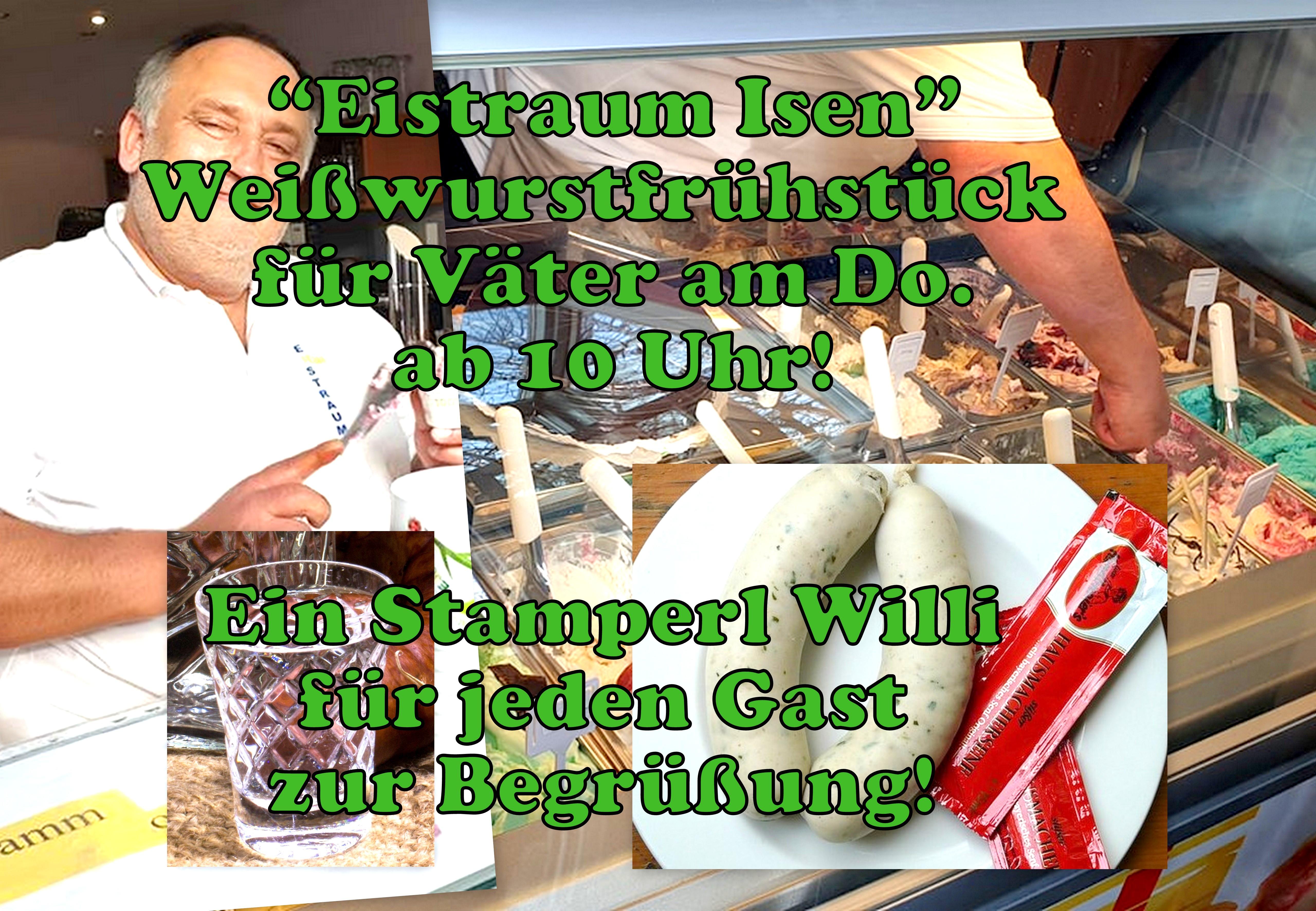 """""""Eistraum"""" am Vatertag: Weißwurst und Willi ab 10 Uhr!"""