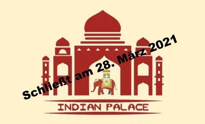 Indian Palace schließt am 28. März - Bitte Gutscheine einlösen